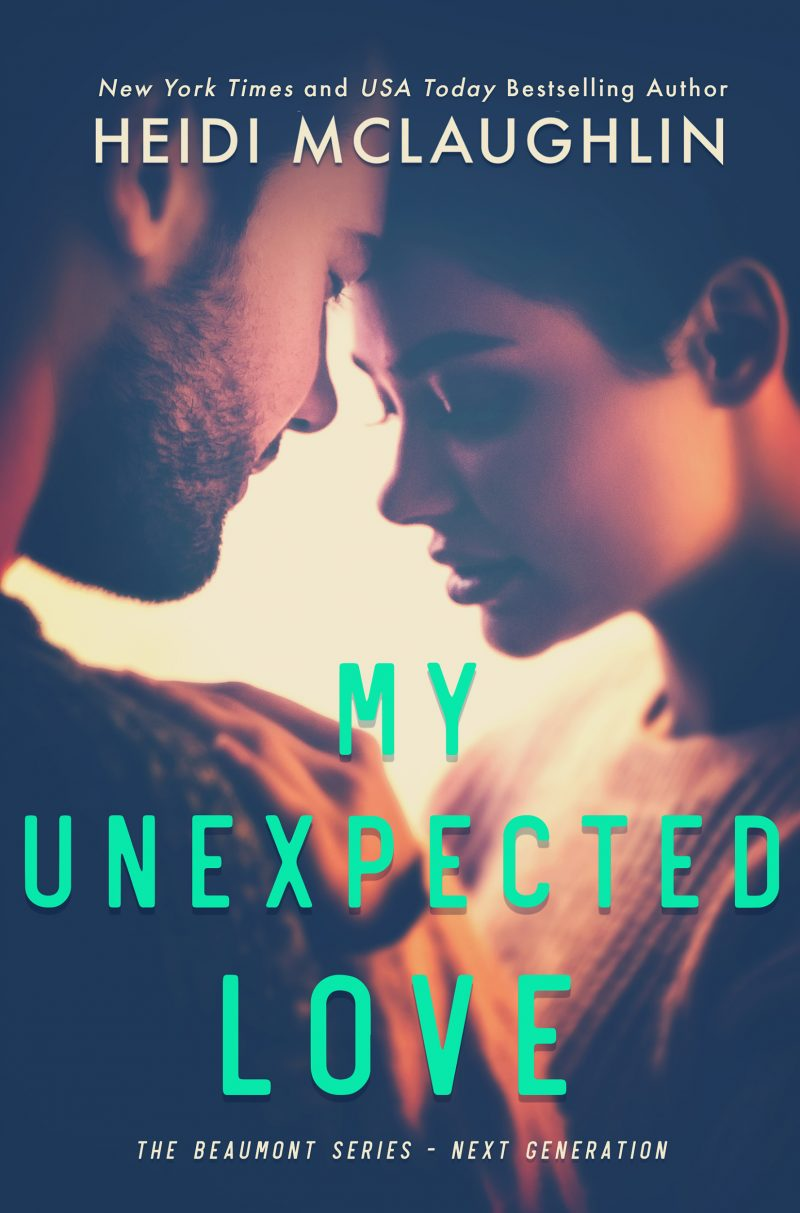 Cover Reveal & Giveaway: My Unexpected Love (The Beaumont Series: Next Generation #2) by Heidi McLaughlin