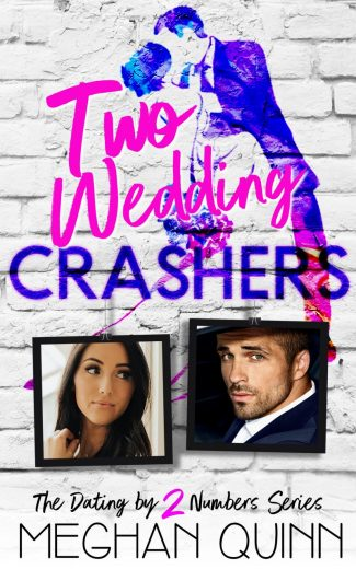 Release Day Blitz: Two Wedding Crashers (Dating by Numbers #2) by Meghan Quinn