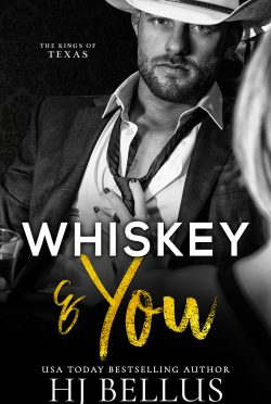Cover Reveal: Whiskey & You (The Kings of Texas #1) by HJ Bellus