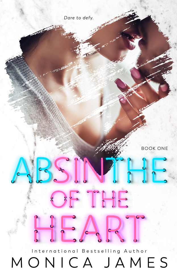 Cover Reveal: Absinthe Of The Heart (Sins Of Yesterday #1) by Monica James