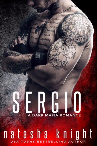 Release Day Blitz: Sergio (Benedetti Brothers #3) by Natasha Knight
