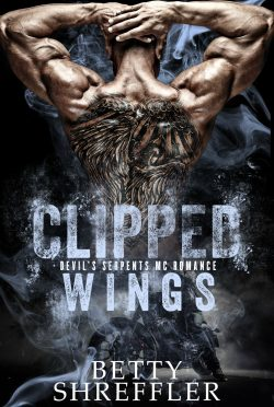 Cover Reveal: Clipped Wings (Devil's Serpent MC #2) by Betty Shreffler