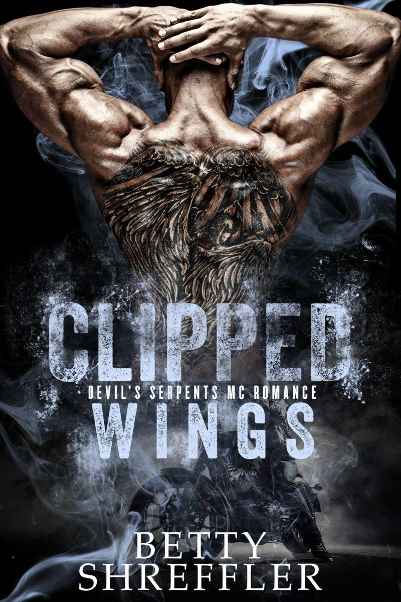 Cover Reveal: Clipped Wings (Devil's Serpent MC #2) by Betty Shreffler