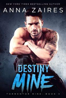 Cover Reveal: Destiny Mine (Tormentor Mine #3) by Anna Zaires
