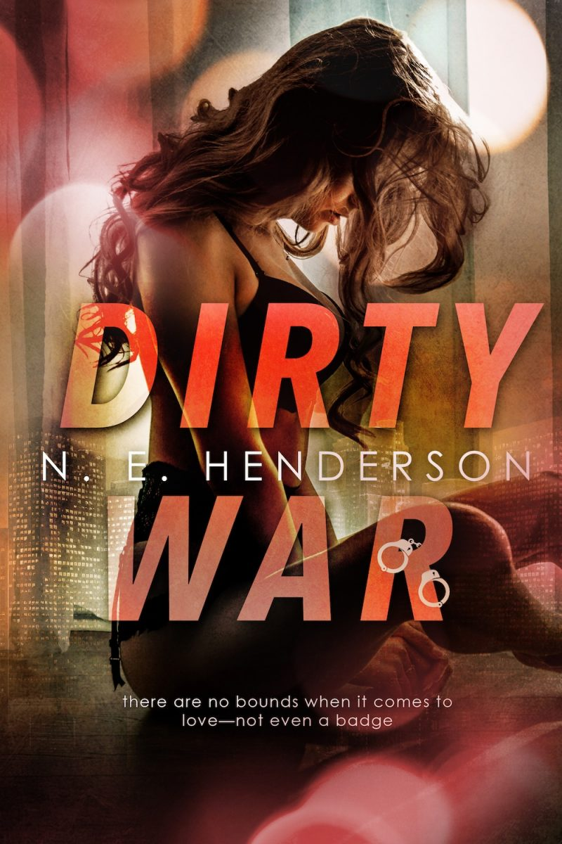 Cover Reveal: Dirty War (Dirty Justice #2) by NE Henderson