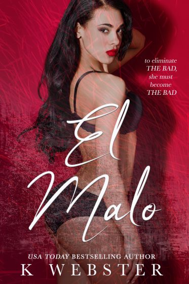 Cover Reveal & Giveaway: El Malo by K Webster