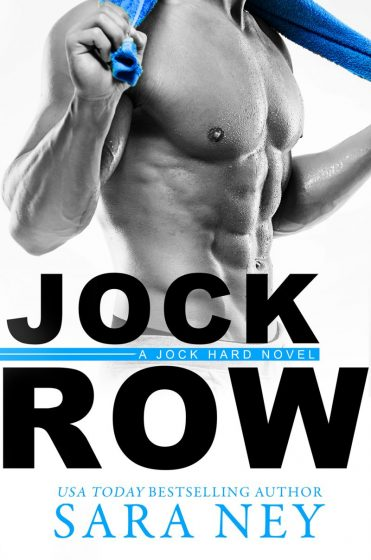 Cover Reveal: Jock Row (Jock Hard #1) by Sara Ney