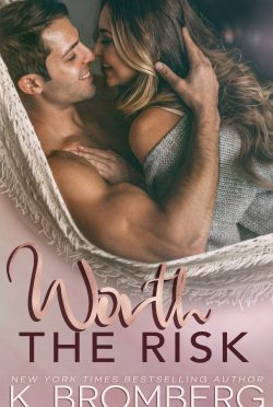 Cover Reveal: Worth the Risk by K Bromberg