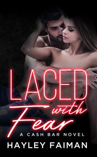 Cover Reveal & Giveaway: Laced with Fear (Cash Bar #1) by Hayley Faiman