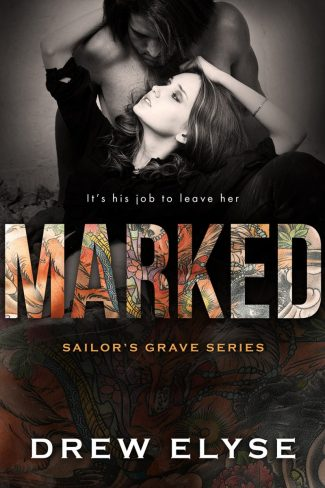 Cover Reveal: Marked (Sailor's Grave #1) by Drew Elyse