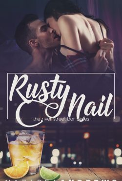 Cover Reveal: Rusty Nail (River Street Bar #2) by Nazarea Andrews