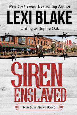 Release Day Blitz: Siren Enslaved (Texas Sirens #3) by Lexi Blake, writing as Sophie Oak