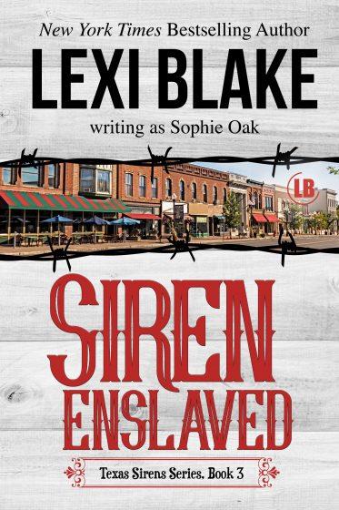 Release Day Blitz: Siren Enslaved (Texas Sirens #3) by Lexi Blake, writing as Sophie Oak