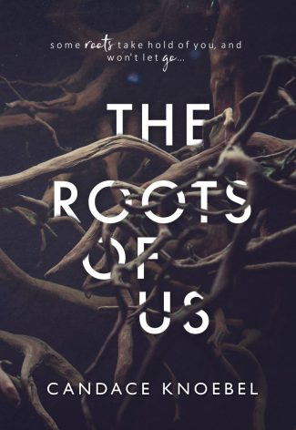 Cover Reveal: The Roots of Us by Candace Knoebel