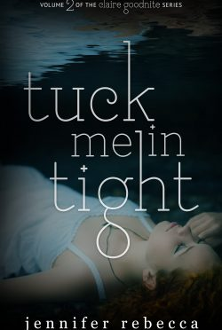 Cover Reveal & Giveaway: Tuck Me in Tight (Claire Goodnite #2) by Jennifer Rebecca