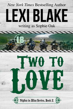 Release Day Blitz: Two to Love (Nights in Bliss, Colorado #2) by Lexi Blake, writing as Sophie Oak