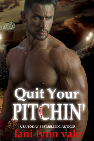 Cover Reveal: Quit Your Pitchin' (There's No Crying in Baseball #2) by Lani Lynn Vale