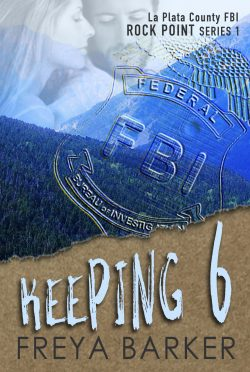 Release Day Blitz: Keeping 6 (Rock Point #1) by Freya Barker