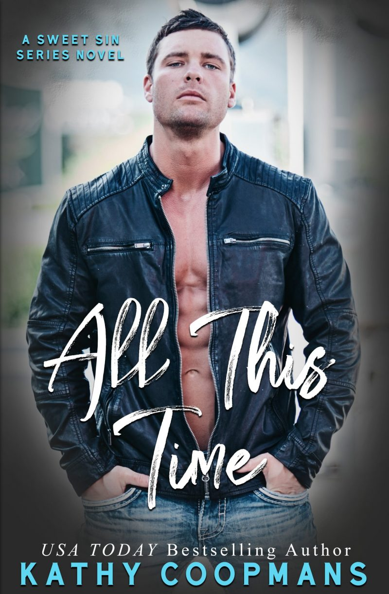 Cover Reveal & Giveaway: All This Time (Sweet Sin #3) by Kathy Coopmans
