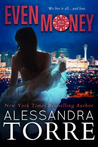 Cover Reveal: Even Money (All In Duet #1) by Alessandra Torre