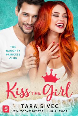 Cover Reveal: Kiss the Girl (Naughty Princess Club #3) by Tara Sivec