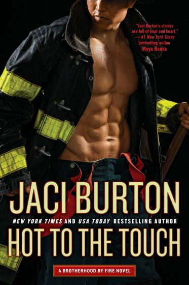 Cover Reveal: Hot to the Touch (Brotherhood by Fire #1) by Jaci Burton