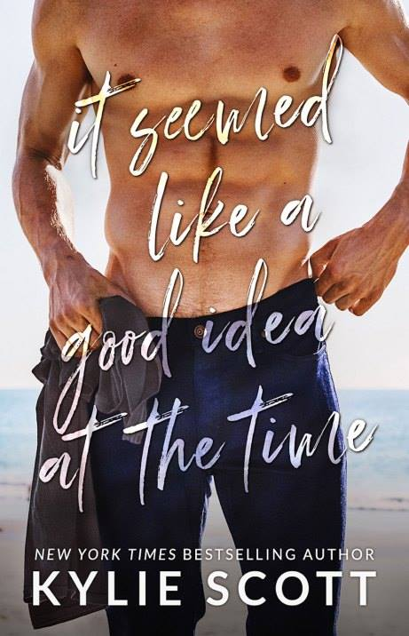 Cover Reveal: It Seemed Like a Good Idea at the Time by Kylie Scott