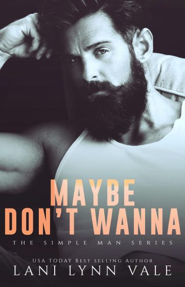 Release Day Blitz: Maybe Don't Wanna (The Simple Man #2) by Lani Lynn Vale