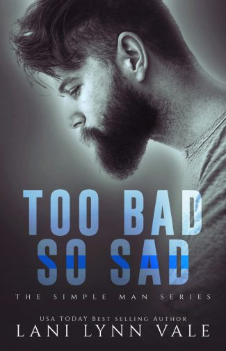Cover Reveal: Too Bad So Sad (Simple Man #5) by Lani Lynn Vale