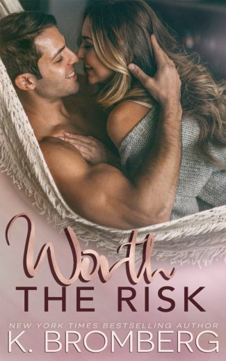 Release Day Blitz: Worth the Risk by K Bromberg