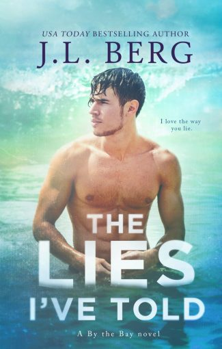 Cover Reveal: The Lies I've Told (By the Bay #3) by JL Berg