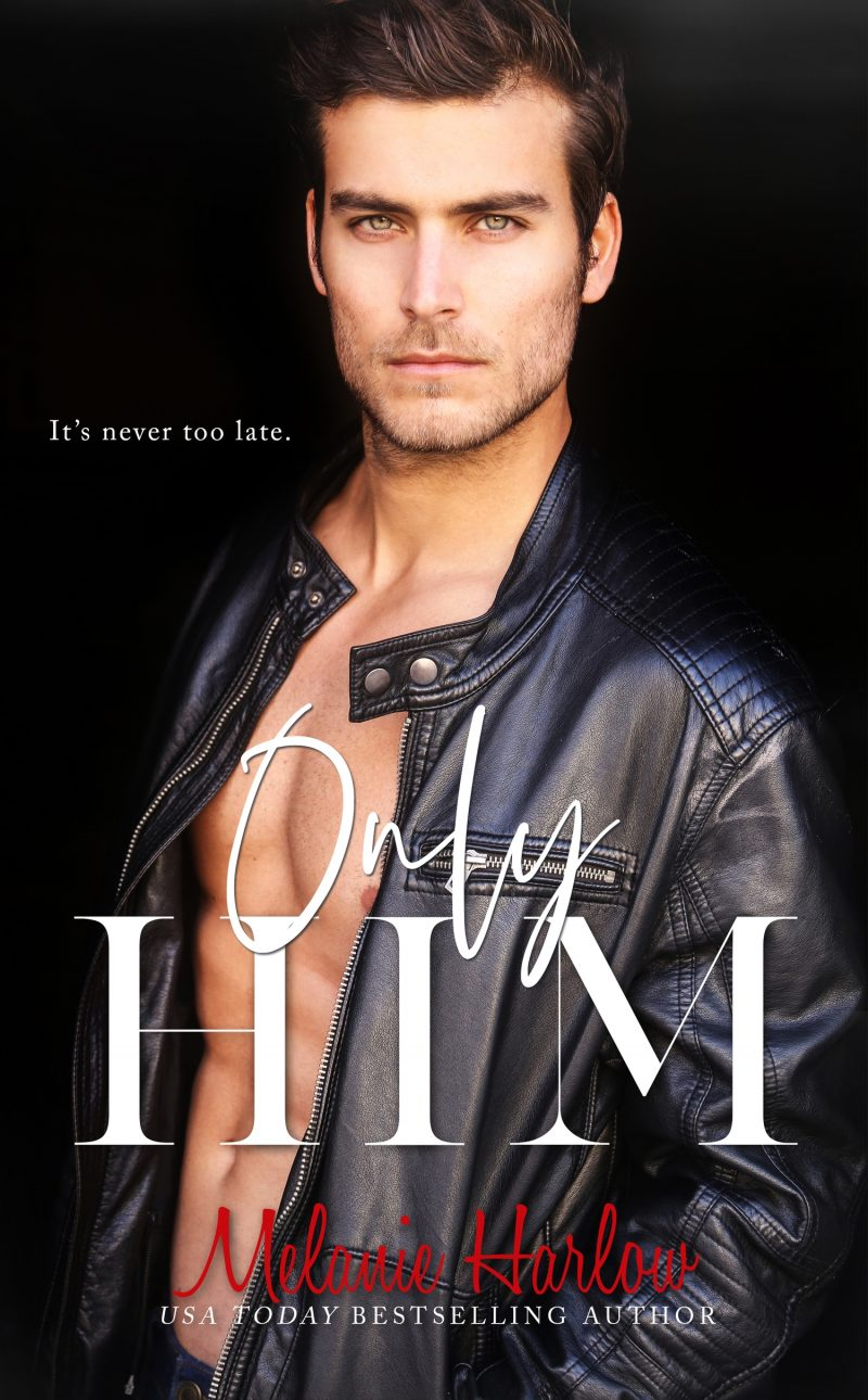 Release Day Blitz: Only Him (One and Only #2) by Melanie Harlow