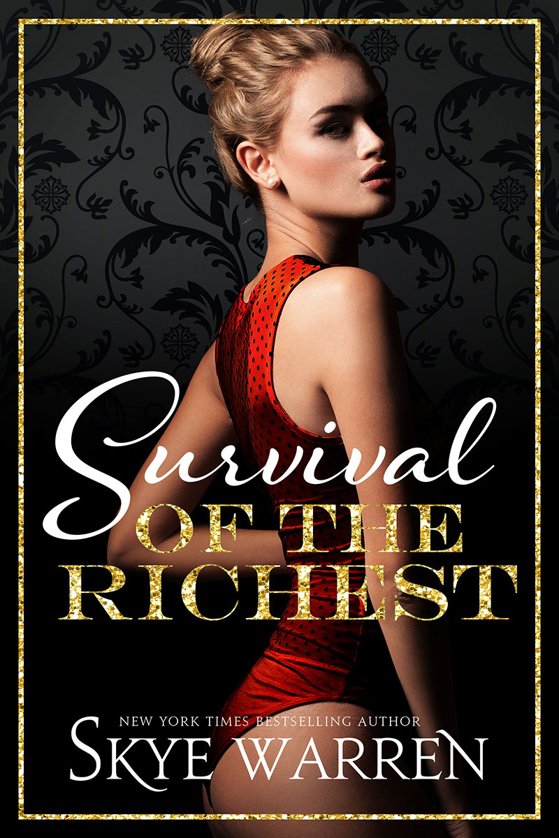 Cover Reveal: Survival of the Richest by Skye Warren