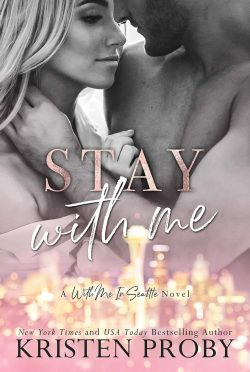 Cover Reveal: Stay With Me (With Me in Seattle #9) by Kristen Proby