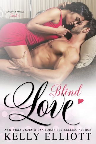 Cover Reveal: Blind Love (Cowboys and Angels #5) by Kelly Elliott