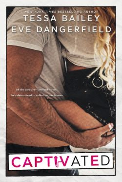 Cover Reveal: Captivated by Tessa Bailey & Eve Dangerfield