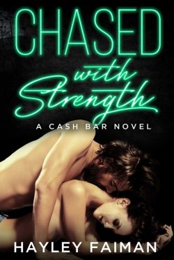 Cover Reveal: Chased with Strength (Cash Bar #2) by Hayley Faiman