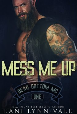 Cover Reveal: Mess Me Up (Bear Bottom Guardians MC #1) by Lani Lynn Vale