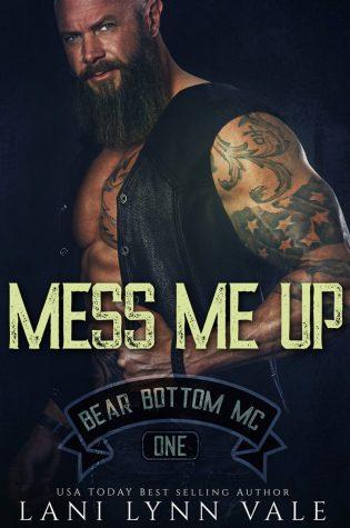 Cover Reveal: Mess Me Up (Bear Bottom Guardians MC #1) by Lani Lynn Vale
