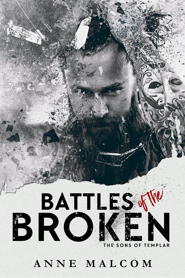 Cover Reveal: Battles of the Broken (Sons of Templar MC #6) by Anne Malcom