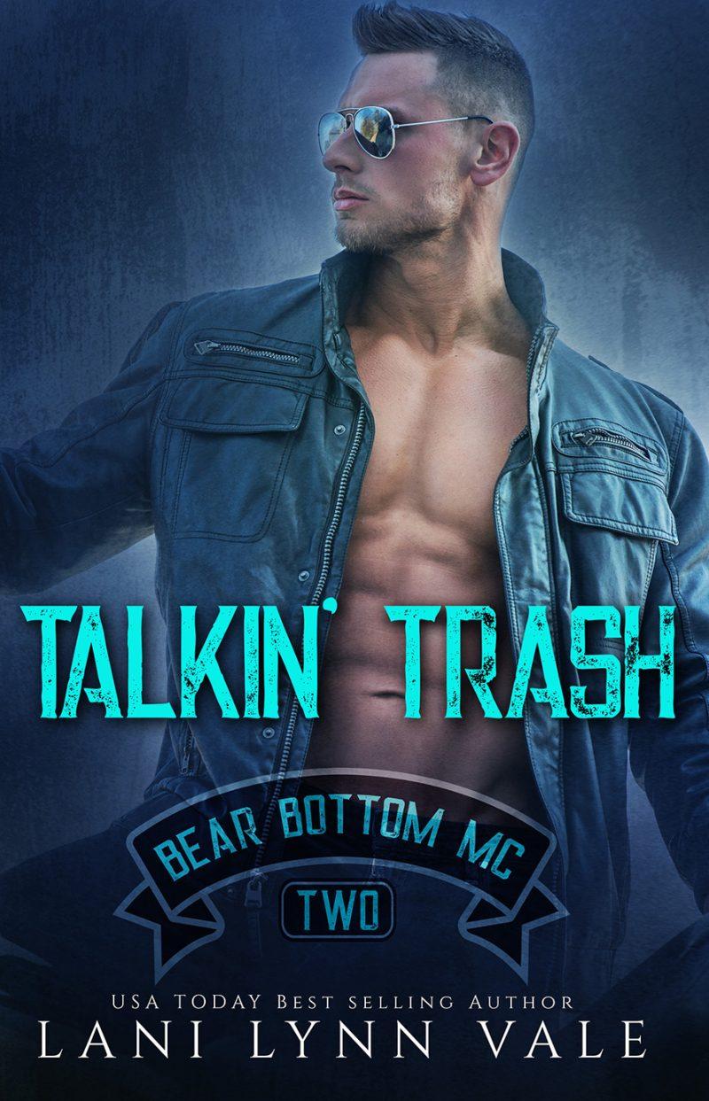 Cover Reveal: Talkin' Trash (Bear Bottom Guardians MC #2) by Lani Lynn Vale