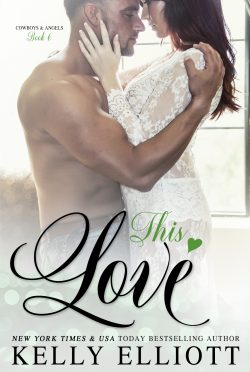 Cover Reveal: This Love (Cowboys & Angels #6) by Kelly Elliott