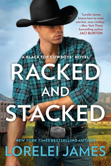 Release Day Blitz: Racked and Stacked (Blacktop Cowboys #9) by Lorelei James