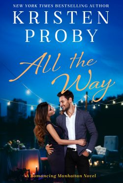 Release Day Blitz: All the Way (Romancing Manhattan #1) by Kristen Proby