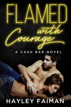 Cover Reveal & Giveaway: Flamed with Courage (Cash Bar #3) by Hayley Faiman