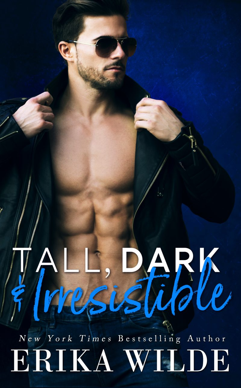 Release Day Blitz: Tall, Dark, and Irresistible (Tall, Dark and Sexy #2) by Erika Wilde