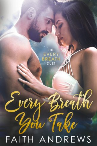 Release Day Blitz & Giveaway: Every Breath You Take (Every Breath #1) by Faith Andrews