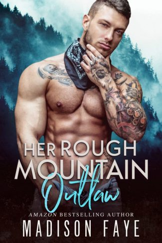 Cover Reveal: Her Rough Mountain Outlaw (Blackthorn Mountain Men #6) by Madison Faye