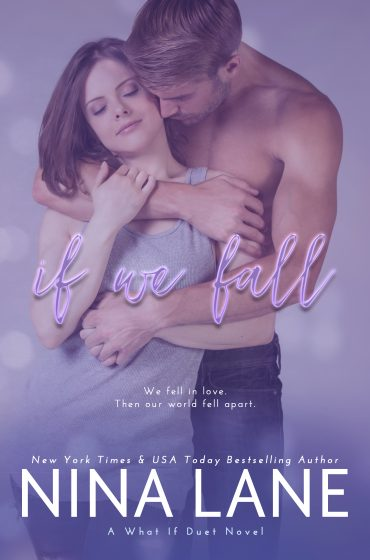 Cover Reveal: If We Fall (What If Duet #1) by Nina Lane