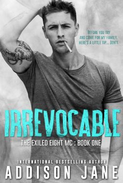 Release Day Blitz: Irrevocable (The Exiled Eight MC #1) by Addison Jane